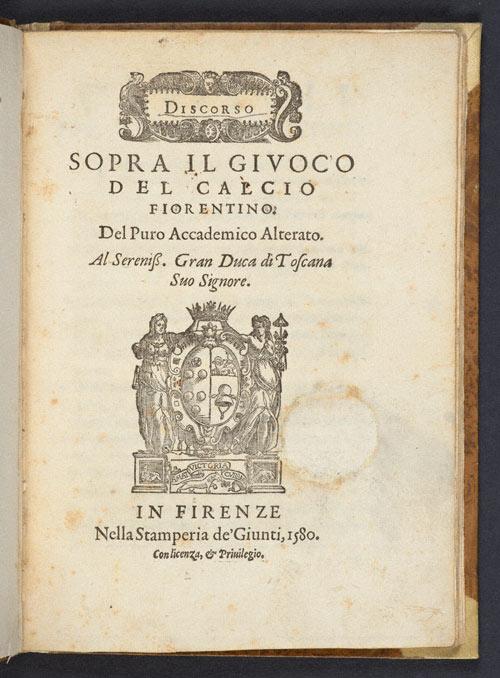 Frontispiece of Giovanni de' Bardi, <em>Discorso sopra il givoco del calcio fiorentino</em>
