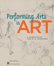 Performing Arts in Art - A New Curriculum from the J. Paul Getty Museum