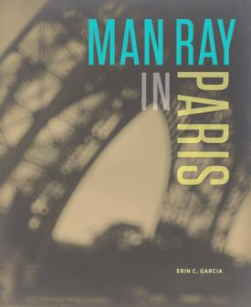 Man Ray in Paris by Erin Garcia