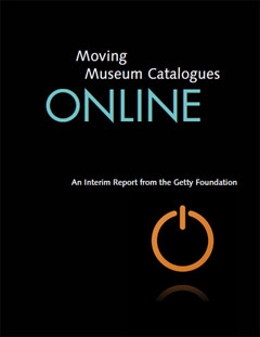 Cover of Moving Museum Catalogues Online, a March 2012 report from the Getty Foundation