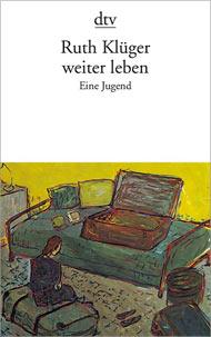 Weiter Leben: Kindheit einer Jüdin in Wien