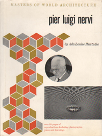 Book cover: Ada Louise Huxtable on Pier Luigi Nervi