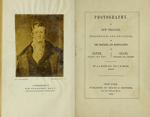 Title page of Allen S. Heath: Photography: A new treatise, theoretical and practical…, New York 1855. At left, A Portrait of Sir Humphrey Davy. The First Experimenter in Photography, before 1855, by O. Sackersdorff