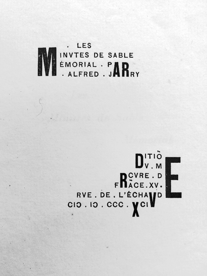 Title page of Jarry's Les Minutes de sable memorial showing a type layout that prefigures later Dadaist typographic experiments