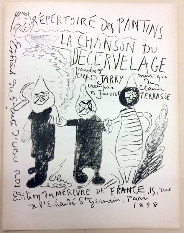 Jarry co-founded a marionette theater, the Théâtre des pantins (1896–98), with the painter Pierre Bonnard, composer Claude Terrasse, and poet Franc-Nohain. Jarry produced lithographs for the covers of the three published albums of the Répertoire des pantins, containing sheet music by Terrasse. Illustrated here is La Chanson du décervelage (Disembraining Song), 1898. Getty Research Institute, 2011.M.30