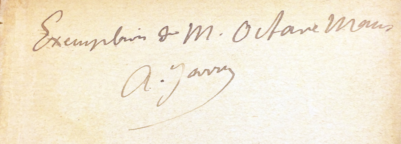Inscription in the first edition of Ubu Roi (Paris: Éditions du Mercure de France, 1896). The Getty Research Institute, 89-B17734