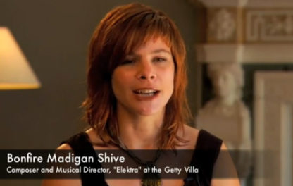 """Video: Bonfire Madigan Shive on the Music for """"Elektra"""" at the Getty Villa"""