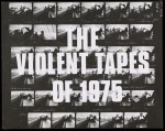 "Announcement, ""The Violent Tapes of 1975"""