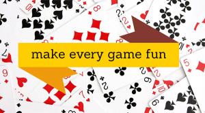 Make every game fun